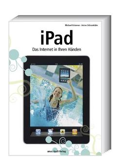 iPad – Das Internet in Ihren Händen von Krimmer,  Michael, Ochsenkühn,  Anton
