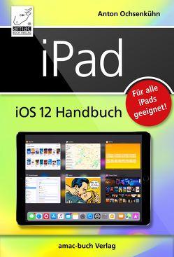 iPad iOS 12 Handbuch von Ochsenkühn,  Anton