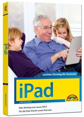 iPad – Leichter Einstieg für Senioren von Born ,  Günter