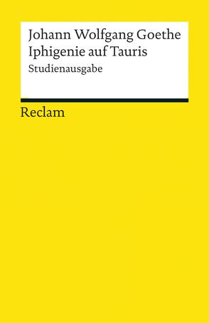 Iphigenie auf Tauris von Goethe,  Johann Wolfgang, Nutt-Kofoth,  Rüdiger