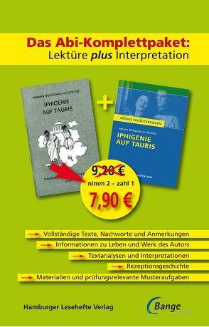 Iphigenie auf Tauris – Das Abi-Komplettpaket: Lektüre plus Interpretation. von Goethe,  Johann Wolfgang von