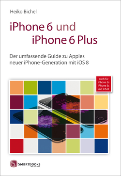 iPhone 6 und iPhone 6 Plus von Bichel,  Heiko