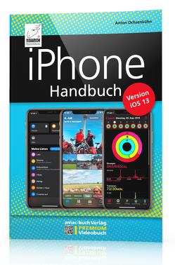 iPhone Handbuch Version iOS 13 von Ochsenkühn,  Anton