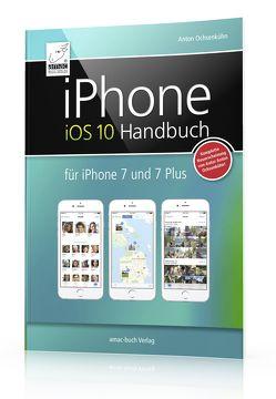 iPhone iOS 10 Handbuch von Ochsenkühn,  Anton