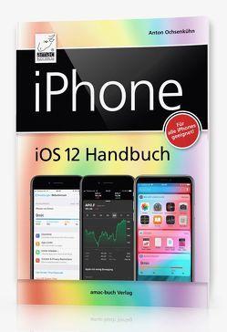 iPhone iOS 12 Handbuch von Ochsenkühn,  Anton