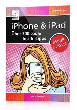 iPhone & iPad – Über 300 coole Insidertipps von Ochsenkühn,  Anton