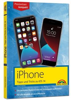 iPhone Tipps und Tricks zu iOS 14 – zu allen aktuellen iPhone Modellen – komplett in Farbe von Kiefer,  Philip