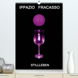 Ippazio Fracasso STILLLEBEN (Premium, hochwertiger DIN A2 Wandkalender 2021, Kunstdruck in Hochglanz) von Fracasso-Baacke,  Ippazio