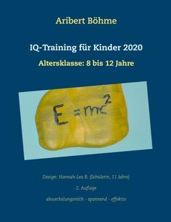 IQ-Training für Kinder 2020 von Böhme,  Aribert