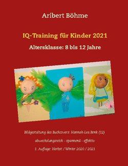 IQ-Training für Kinder 2021 von Böhme,  Aribert
