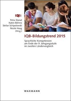 IQB-Bildungstrend 2015 von Böhme,  Katrin, Haag,  Nicole, Schipolowski,  Stefan, Stanat,  Petra