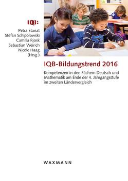 IQB-Bildungstrend 2016 von Haag,  Nicole, Rjosk,  Camilla, Schipolowski,  Stefan, Stanat,  Petra, Weirich,  Sebastian