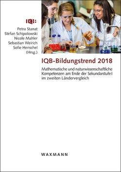 IQB-Bildungstrend 2018 von Henschel,  Sofie, Mahler,  Nicole, Schipolowski,  Stefan, Stanat,  Petra, Weirich,  Sebastian