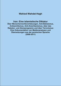 Iran: Eine islamistische Diktatur von Wahdat-Hagh,  Wahied