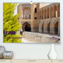 Iran – Entdeckungen (Premium, hochwertiger DIN A2 Wandkalender 2020, Kunstdruck in Hochglanz) von Geißler,  Uli