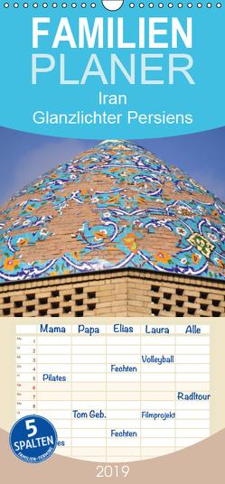 Iran – Glanzlichter Persiens – Familienplaner hoch (Wandkalender 2019 , 21 cm x 45 cm, hoch) von Thauwald,  Pia
