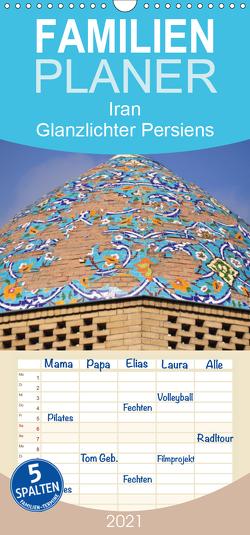 Iran – Glanzlichter Persiens – Familienplaner hoch (Wandkalender 2021 , 21 cm x 45 cm, hoch) von Thauwald,  Pia