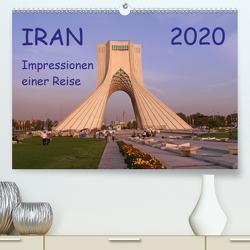 Iran – Impressionen einer Reise (Premium, hochwertiger DIN A2 Wandkalender 2020, Kunstdruck in Hochglanz) von Geschke,  Sabine