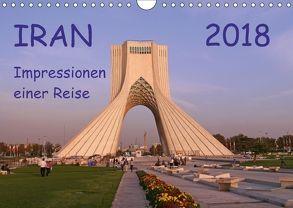 Iran – Impressionen einer Reise (Wandkalender 2018 DIN A4 quer) von Geschke,  Sabine