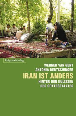 Iran ist anders von Bertschinger,  Antonia, Van Gent,  Werner
