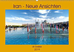 Iran – Neue Ansichten (Wandkalender 2019 DIN A2 quer) von Geißler,  Uli