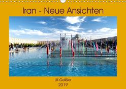 Iran – Neue Ansichten (Wandkalender 2019 DIN A3 quer) von Geißler,  Uli