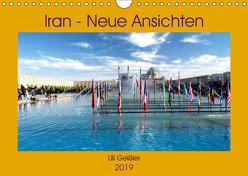 Iran – Neue Ansichten (Wandkalender 2019 DIN A4 quer) von Geißler,  Uli