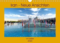 Iran – Neue Ansichten (Wandkalender 2020 DIN A4 quer) von Geißler,  Uli