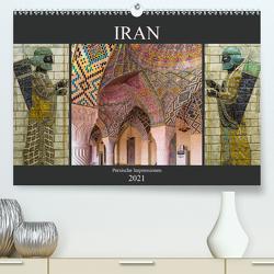 Iran – Persische Impressionen (Premium, hochwertiger DIN A2 Wandkalender 2021, Kunstdruck in Hochglanz) von Caccia,  Enrico