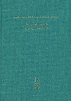 Iran und iranisch geprägte Kulturen von Hoffmann,  Birgitt, Kauz,  Ralph, RITTER ,  MARKUS