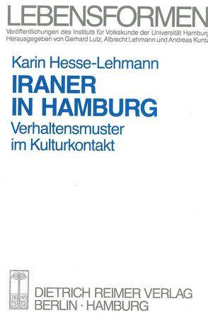 Iraner in Hamburg von Hesse-Lehmann,  Karin, Kuntz,  Andreas, Lehmann,  Albrecht, Lutz,  Gerhard