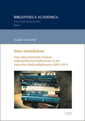 Irans Atomdiskurs von Zamirirad,  Azadeh