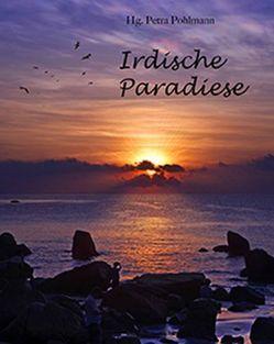 Irdische Paradiese von Pohlmann,  Petra