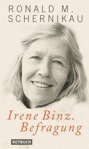 Irene Binz. Befragung von Schernikau,  Ronald M