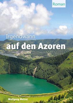 Irgendwann auf den Azoren von Melzer,  Wolfgang