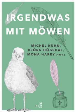 Irgendwas mit Möwen von Harry,  Mona, Högsdal,  Björn, Kühn,  Michel