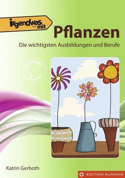 Irgendwas mit Pflanzen von Gerboth,  Katrin