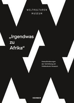 Irgendwas zu Afrika von Albrecht,  Julia, Endter,  Stephanie, Rothmund,  Carolin, von der Assen,  Aline