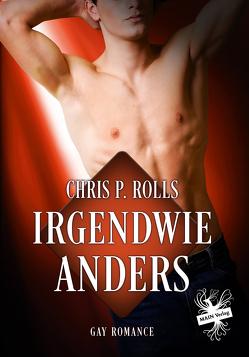 Irgendwie Anders von Rolls,  Chris P.