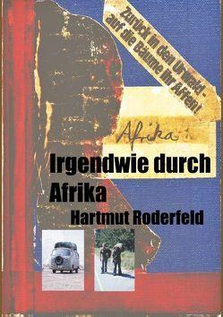 Irgendwie durch Afrika von Roderfeld,  Hartmut