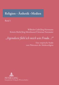 «Irgendwie fühl ich mich wie Frodo…!» von Gräb,  Wilhelm, Herrmann,  Jörg, Merle,  Kristin, Metelmann,  Jörg, Nottmeier,  Christian