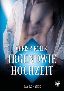 Irgendwie Hochzeit von Rolls,  Chris P.