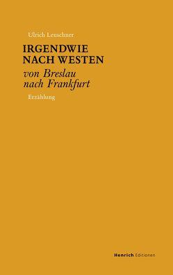 Irgendwie nach Westen von Leuschner,  Ulrich