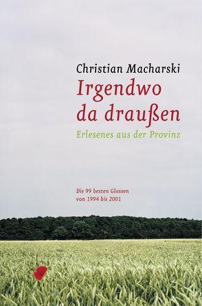 Irgendwo da draussen von Macharski,  Christian