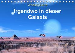 Irgendwo in dieser Galaxis (Tischkalender 2020 DIN A5 quer) von WhiskeySierra