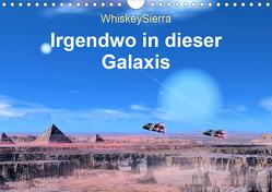 Irgendwo in dieser Galaxis (Wandkalender 2020 DIN A4 quer) von WhiskeySierra
