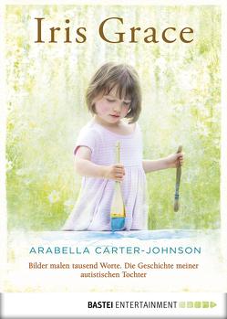 Iris Grace von Carter-Johnson,  Arabella, Schmid,  Bernhard
