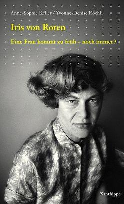 Iris von Roten von Keller,  Anne-Sohpie, Köchli,  Yvonne-Denise