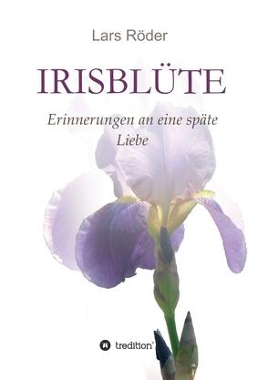Irisblüte von Röder,  Lars
