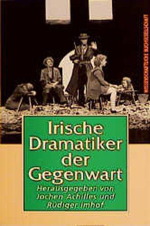 Irische Dramatiker der Gegenwart von Achilles,  Jochen, Imhof,  Rüdiger
